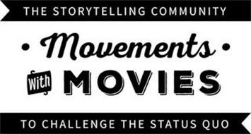 MOVEMENTS WITH MOVIES THE THE STORYTELLING COMMUNITY TO CHALLENGE THE STATUS QUO