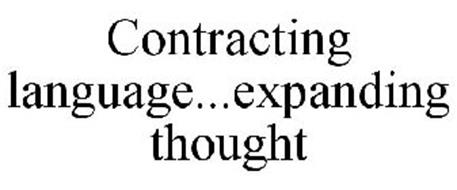 CONTRACTING LANGUAGE...EXPANDING THOUGHT