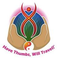 HAVE THUMBS, WILL TRAVEL!