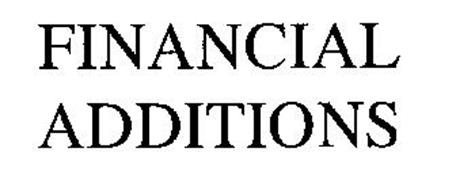 FINANCIAL ADDITIONS