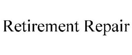 RETIREMENT REPAIR