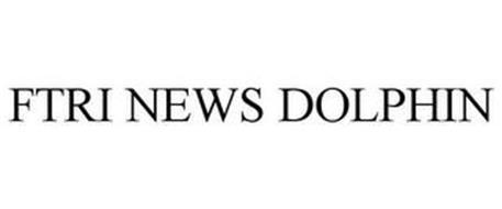 FTRI NEWS DOLPHIN