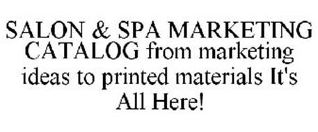 SALON & SPA MARKETING CATALOG FROM MARKETING IDEAS TO PRINTED MATERIALS IT'S ALL HERE!