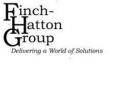 FINCH-HATTON GROUP DELIVERING A WORLD OF SOLUTIONS.