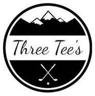 THREE TEE'S