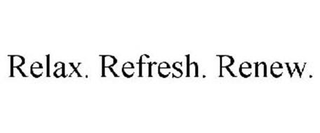RELAX. REFRESH. RENEW.