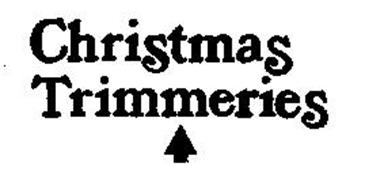 CHRISTMAS TRIMMERIES