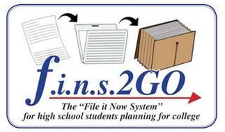 """F.I.N.S.2GO THE """"FILE IT NOW SYSTEM"""" FOR HIGH SCHOOL STUDENTS PLANNING FOR COLLEGE"""