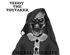 METAL TOXICITY TEDDY THE TOYTAKER
