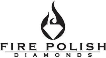 FIRE POLISH DIAMONDS