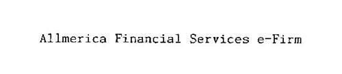 ALLMERICA FINANCIAL SERVICES E-FIRM