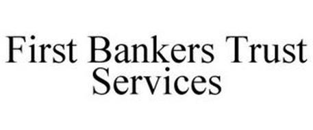 FIRST BANKERS TRUST SERVICES