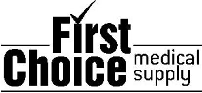 First choice medical supply trademark of first choice for First choice retail
