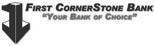 1 FIRST CORNERSTONE BANK YOUR BANK OF CHOICE