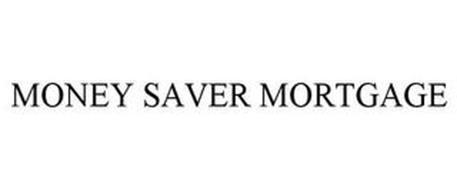 MONEY SAVER MORTGAGE