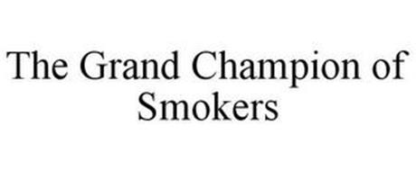 THE GRAND CHAMPION OF SMOKERS