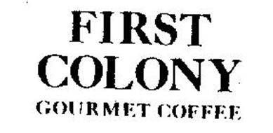 FIRST COLONY GOURMET COFFEE