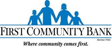 FIRST COMMUNITY BANK WHERE COMMUNITY COMES FIRST. MEMBER FDIC