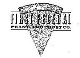 FIRST FEDERAL FRANK AND CRUST CO.