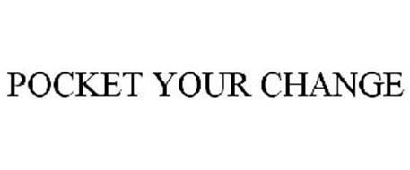 POCKET YOUR CHANGE