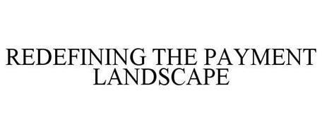 REDEFINING THE PAYMENT LANDSCAPE