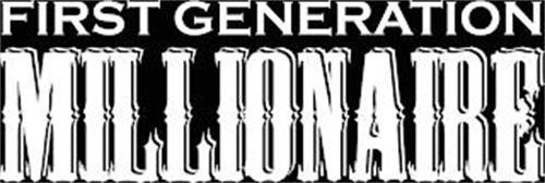 FIRST GENERATION MILLIONAIRE