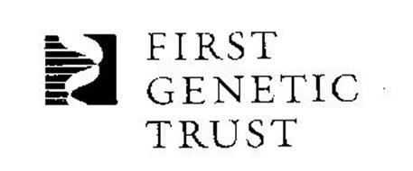 FIRST GENETIC TRUST