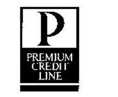 P PREMIUM CREDIT LINE