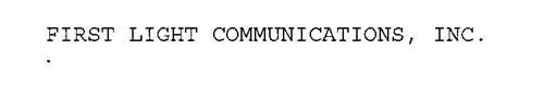 FIRST LIGHT COMMUNICATIONS, INC.