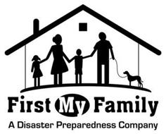 FIRST MY FAMILY A DISASTER PREPAREDNESS COMPANY