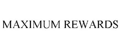 MAXIMUM REWARDS