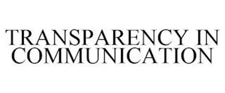 TRANSPARENCY IN COMMUNICATION