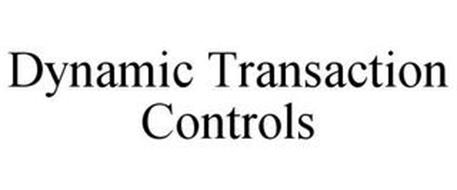 DYNAMIC TRANSACTION CONTROLS