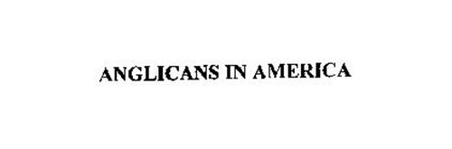 ANGLICANS IN AMERICA