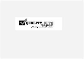 QUALITY AUTO TODAY MAKING CREDIT AFFORDABLE