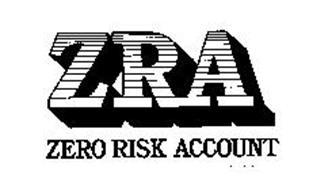 ZRA ZERO RISK ACCOUNT