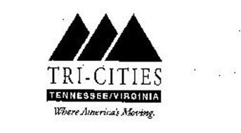 TRI-CITIES TENNESSEE/VIRGINIA WHERE AMERICA'S MOVING.