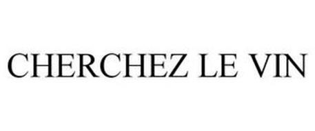 CHERCHEZ LE VIN