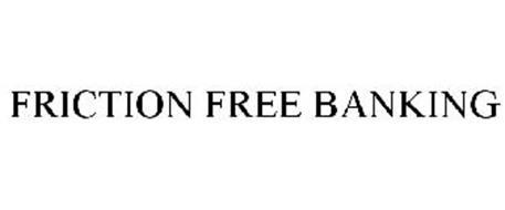 FRICTION FREE BANKING
