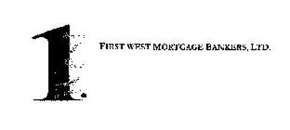 1.WEST FIRST WEST MORTGAGE BANKERS, LTD.