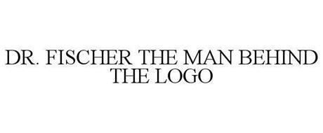 DR. FISCHER THE MAN BEHIND THE LOGO