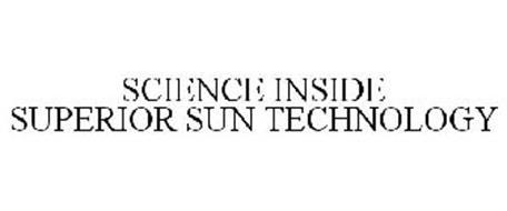 SCIENCE INSIDE SUPERIOR SUN TECHNOLOGY