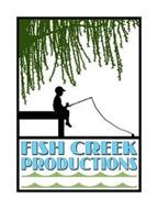 FISH CREEK PRODUCTIONS