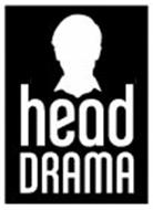 HEAD DRAMA
