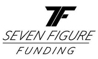 7F SEVEN FIGURE FUNDING