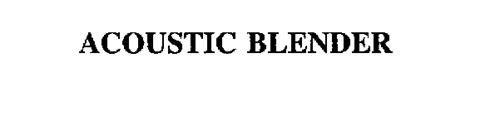 ACOUSTIC BLENDER