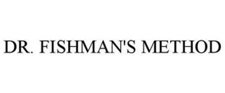 DR. FISHMAN'S METHOD