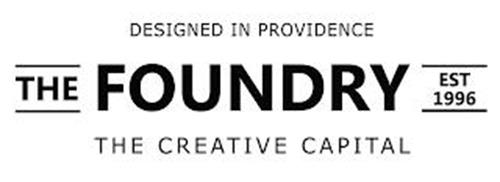 THE FOUNDRY EST 1996 DESIGNED IN PROVIDENCE THE CREATIVE CAPITAL