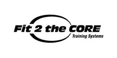 FIT 2 THE CORE TRAINING SYSTEMS