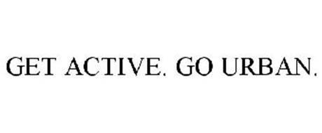 GET ACTIVE. GO URBAN.